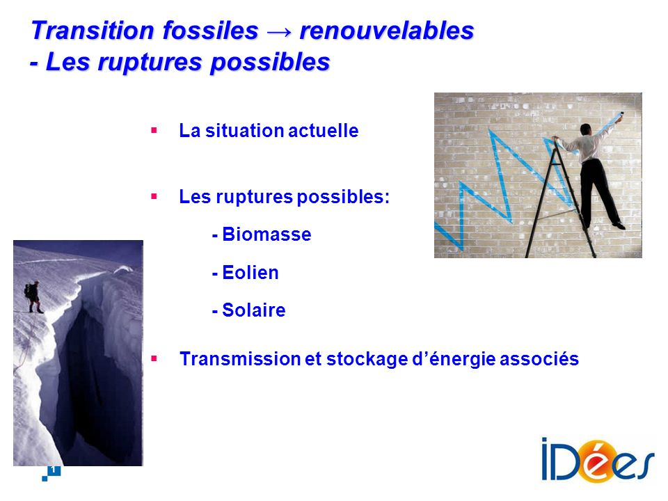 Transition fossiles renouvelables – Les ruptures possibles Alexandre ROJEY