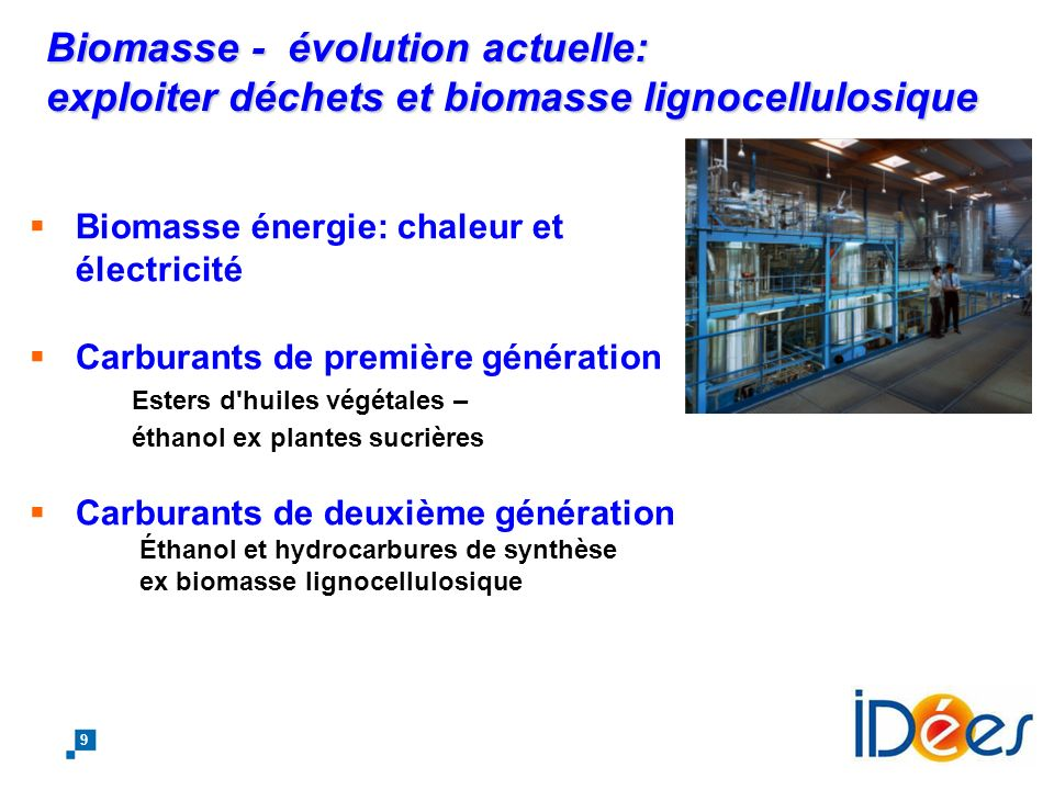 8 Les ruptures à venir Par définition, impossibles à prédire, mais potentialités et critères dévolution Biomasse: minimiser lempreinte en surface de s