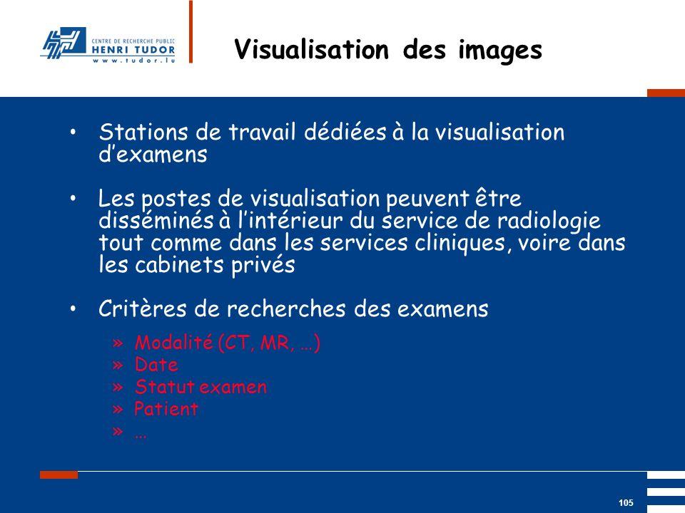 Mai 2004 UP2 GBM Nancy RIS/ PACS 105 Visualisation des images Stations de travail dédiées à la visualisation dexamens Les postes de visualisation peuv