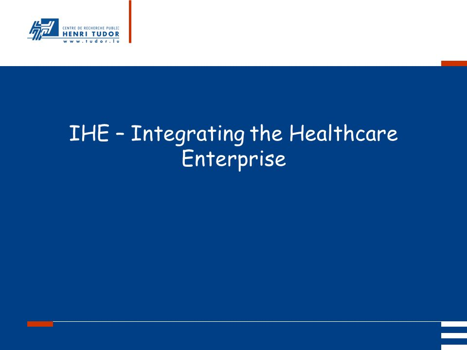 Mai 2004 UP2 GBM Nancy RIS/ PACS IHE – Integrating the Healthcare Enterprise