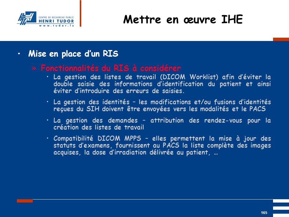 Mai 2004 UP2 GBM Nancy RIS/ PACS 165 Mise en place dun RIS »Fonctionnalités du RIS à considérer La gestion des listes de travail (DICOM Worklist) afin