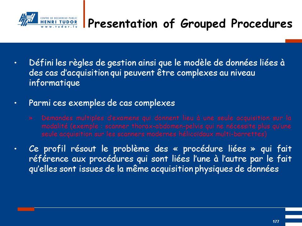 Mai 2004 UP2 GBM Nancy RIS/ PACS 177 Défini les règles de gestion ainsi que le modèle de données liées à des cas dacquisition qui peuvent être complex