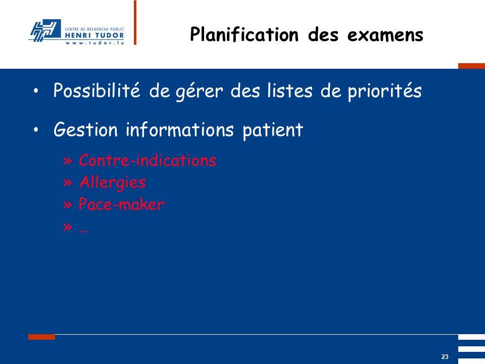Mai 2004 UP2 GBM Nancy RIS/ PACS 23 Planification des examens Possibilité de gérer des listes de priorités Gestion informations patient »Contre-indica