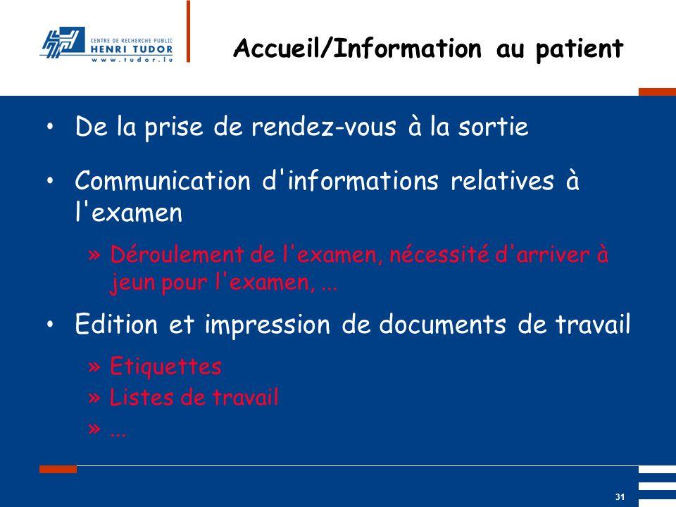 Mai 2004 UP2 GBM Nancy RIS/ PACS 31 Accueil/Information au patient De la prise de rendez-vous à la sortie Communication d'informations relatives à l'e