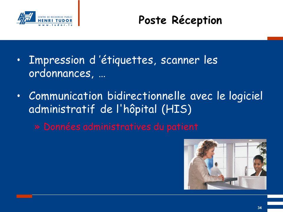 Mai 2004 UP2 GBM Nancy RIS/ PACS 34 Poste Réception Impression d étiquettes, scanner les ordonnances, … Communication bidirectionnelle avec le logicie