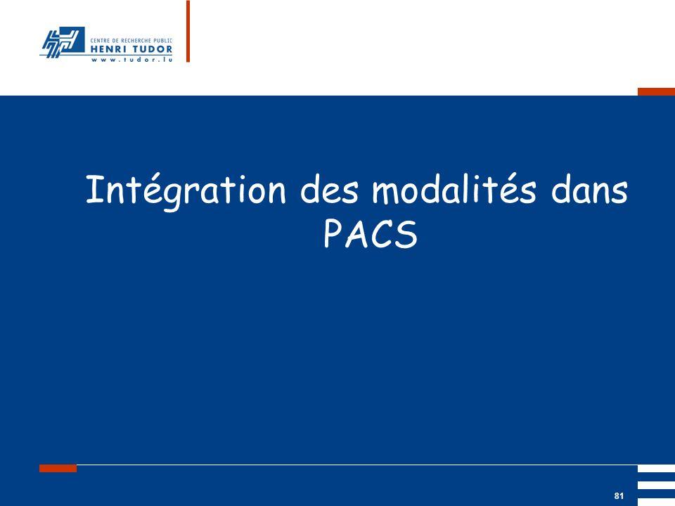 Mai 2004 UP2 GBM Nancy RIS/ PACS 81 Intégration des modalités dans PACS