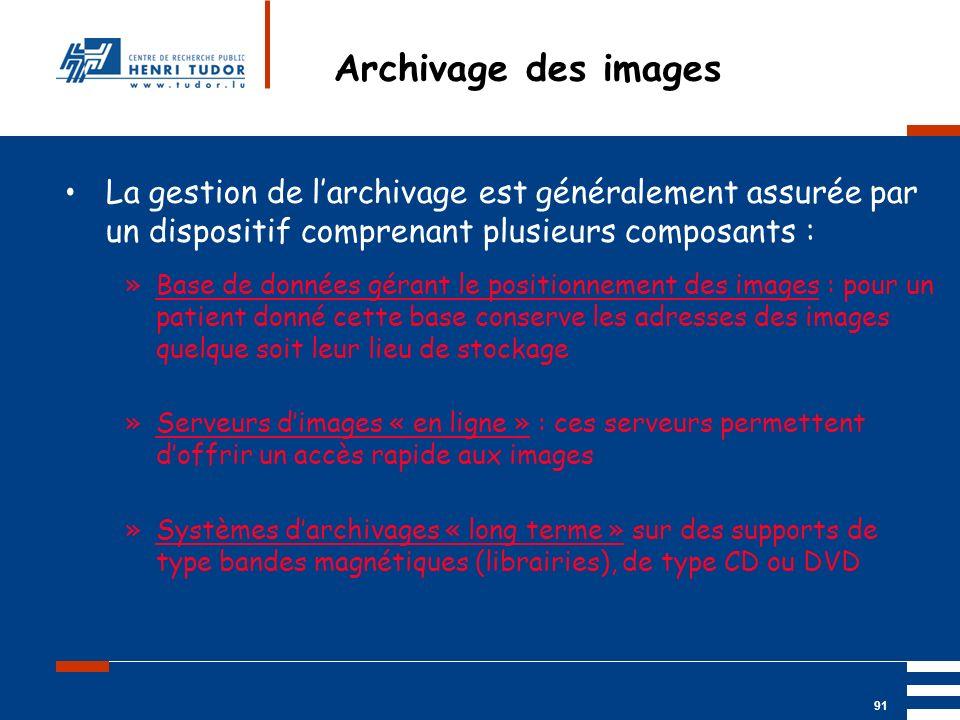 Mai 2004 UP2 GBM Nancy RIS/ PACS 91 Archivage des images La gestion de larchivage est généralement assurée par un dispositif comprenant plusieurs comp