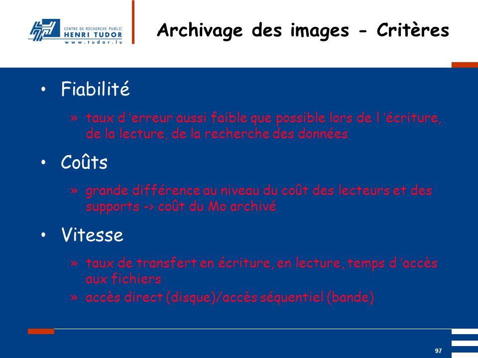 Mai 2004 UP2 GBM Nancy RIS/ PACS 97 Archivage des images - Critères Fiabilité »taux d erreur aussi faible que possible lors de l écriture, de la lectu