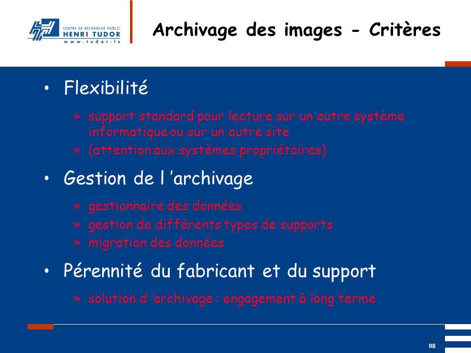 Mai 2004 UP2 GBM Nancy RIS/ PACS 98 Archivage des images - Critères Flexibilité »support standard pour lecture sur un autre système informatique ou su