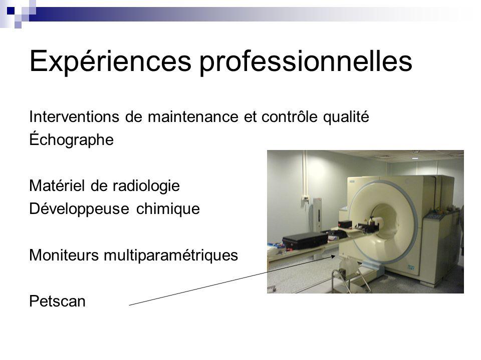 Interventions de maintenance et contrôle qualité Échographe Matériel de radiologie Développeuse chimique Moniteurs multiparamétriques Petscan Expérien