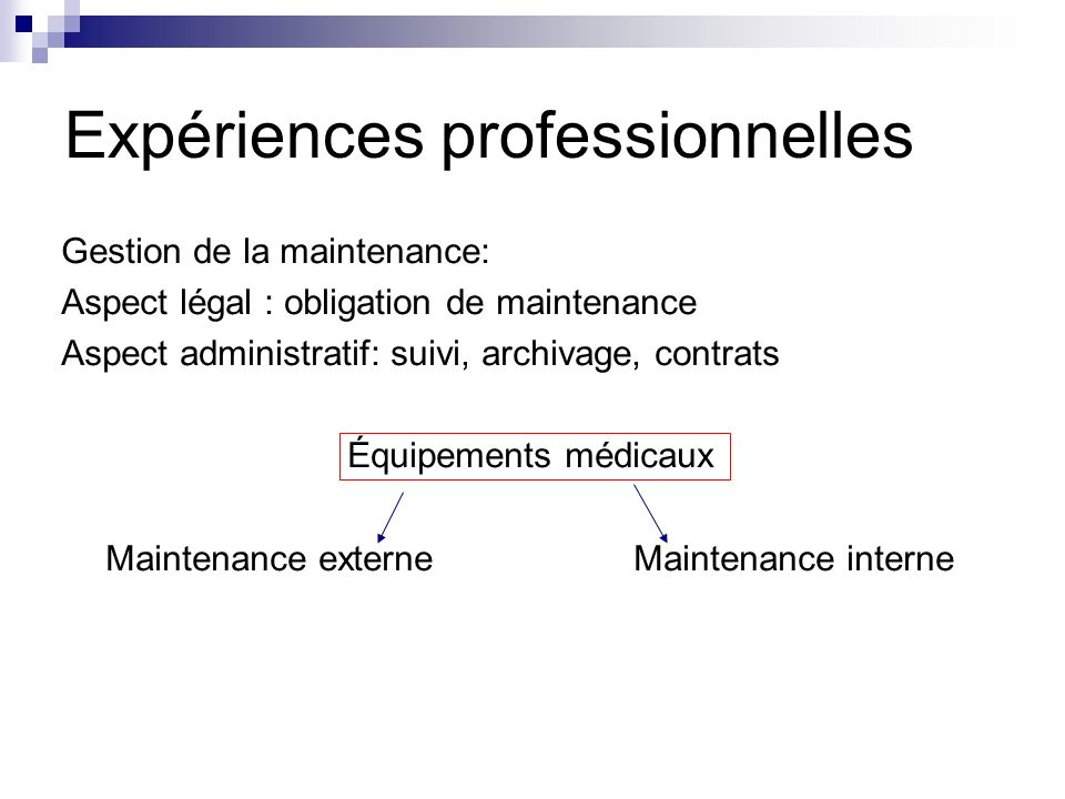 Gestion de la maintenance: Aspect légal : obligation de maintenance Aspect administratif: suivi, archivage, contrats Équipements médicaux Maintenance