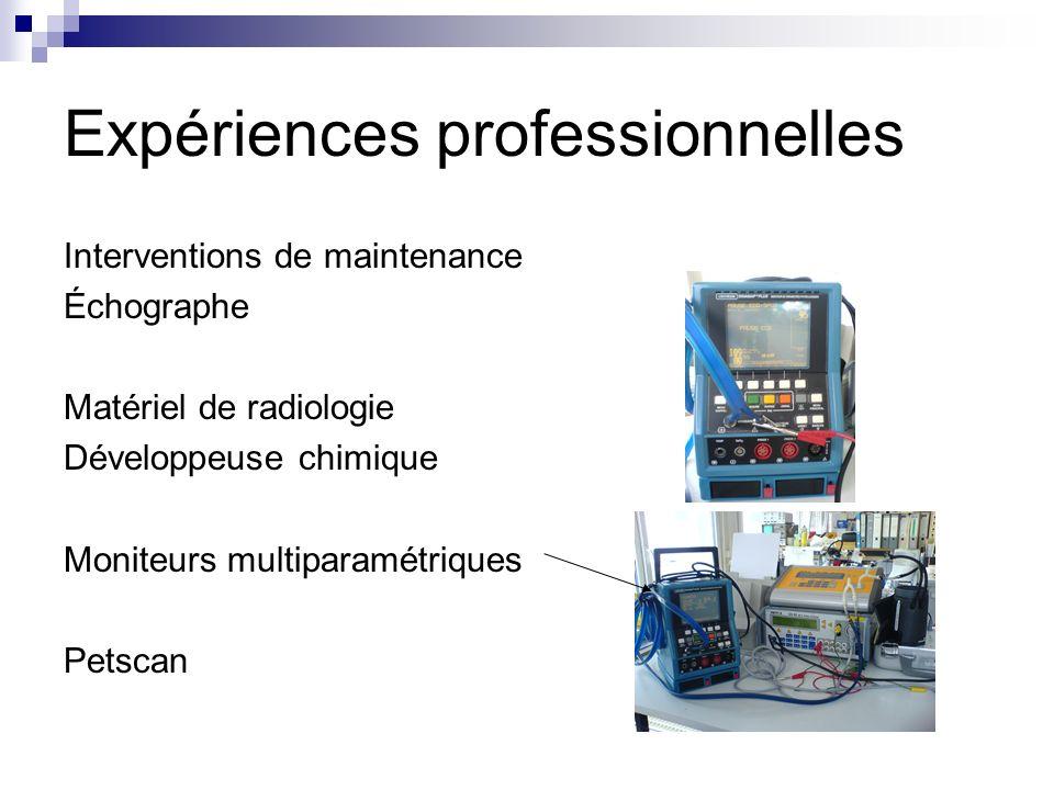 Interventions de maintenance Échographe Matériel de radiologie Développeuse chimique Moniteurs multiparamétriques Petscan Expériences professionnelles
