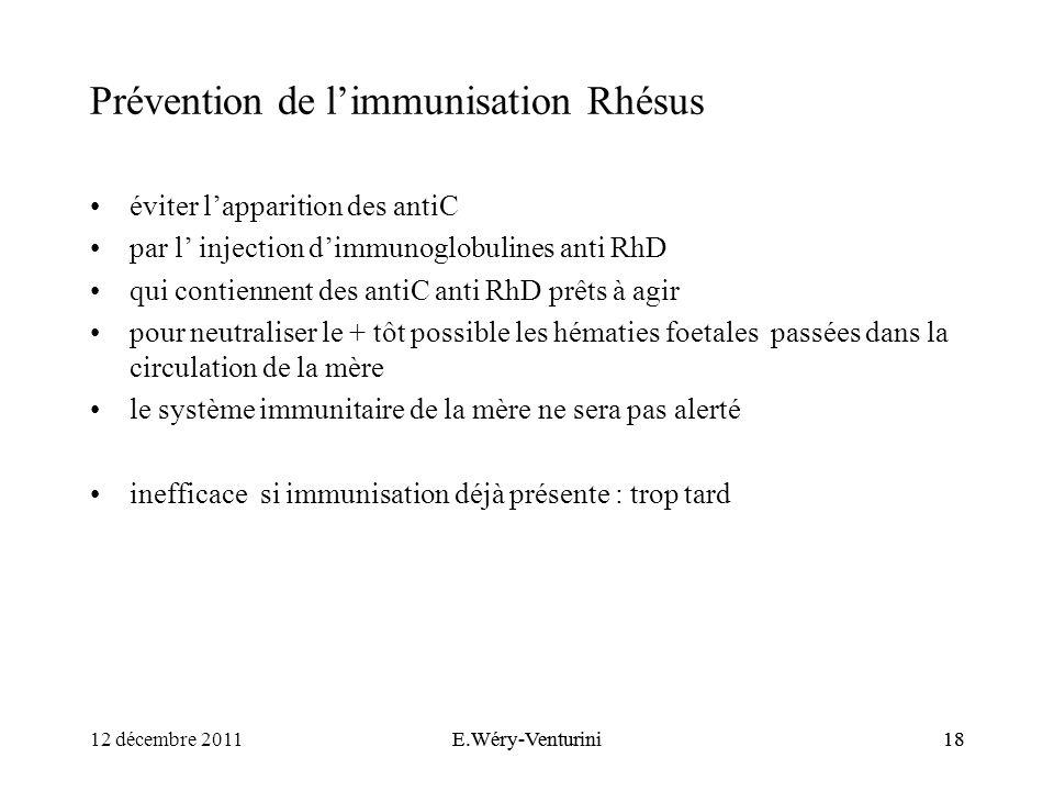 Prévention de limmunisation Rhésus éviter lapparition des antiC par l injection dimmunoglobulines anti RhD qui contiennent des antiC anti RhD prêts à