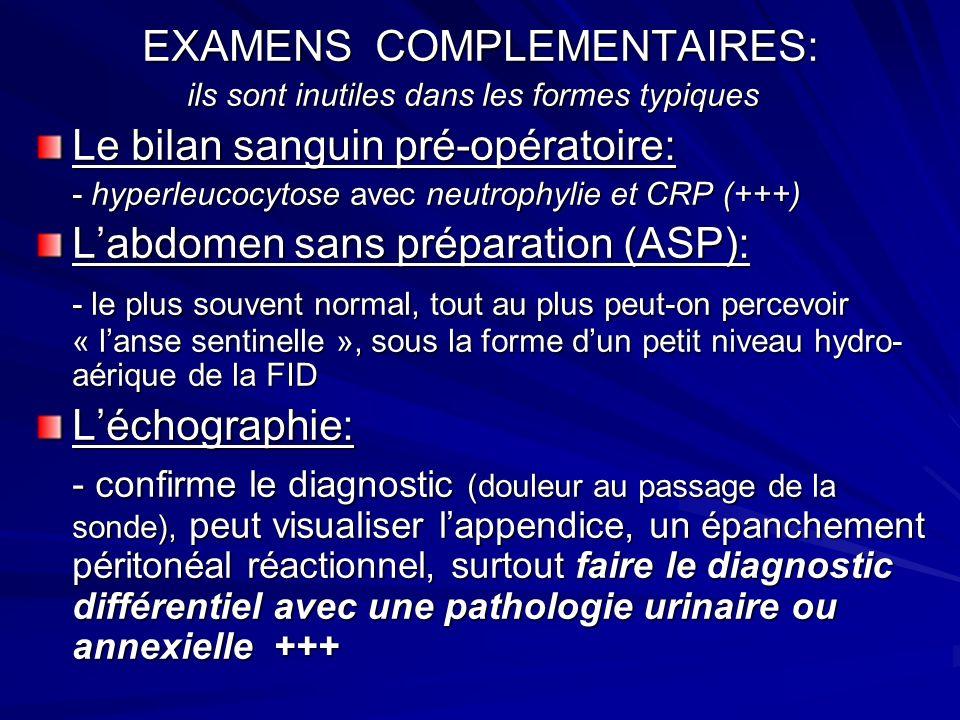 EXAMENS COMPLEMENTAIRES: EXAMENS COMPLEMENTAIRES: ils sont inutiles dans les formes typiques ils sont inutiles dans les formes typiques Le bilan sangu