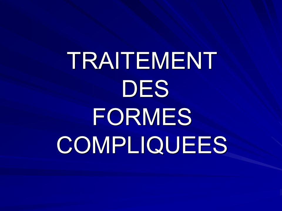 TRAITEMENT DES FORMES COMPLIQUEES
