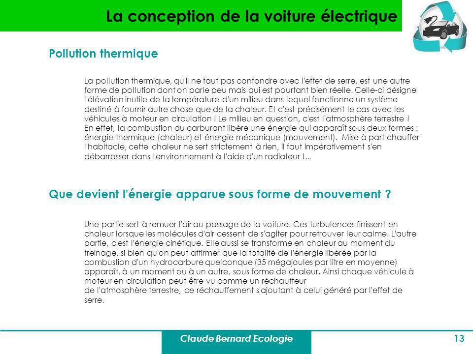 Claude Bernard Ecologie 13 La conception de la voiture électrique Pollution thermique La pollution thermique, qu'il ne faut pas confondre avec l'effet