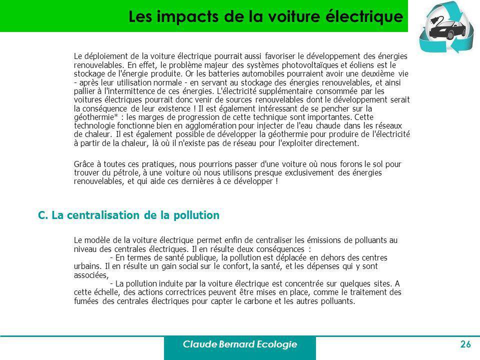 Claude Bernard Ecologie 26 Les impacts de la voiture électrique Le déploiement de la voiture électrique pourrait aussi favoriser le développement des