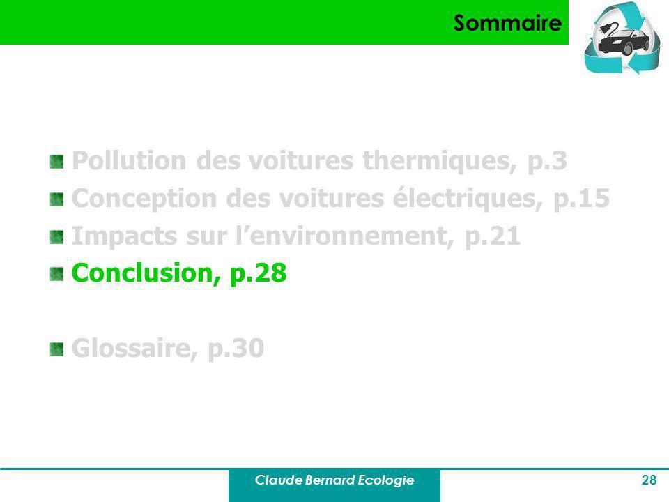 Claude Bernard Ecologie 28 Sommaire Pollution des voitures thermiques, p.3 Conception des voitures électriques, p.15 Impacts sur lenvironnement, p.21