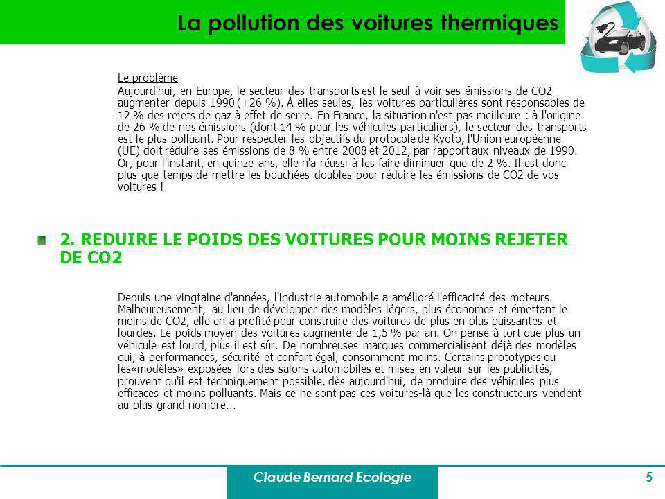 Claude Bernard Ecologie 5 La pollution des voitures thermiques Le problème Aujourd'hui, en Europe, le secteur des transports est le seul à voir ses ém