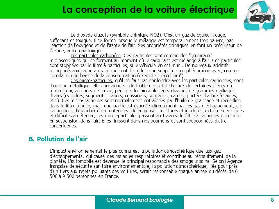 Claude Bernard Ecologie 8 La conception de la voiture électrique Le dioxyde d'azote (symbole chimique NO2). C'est un gaz de couleur rouge, suffocant e