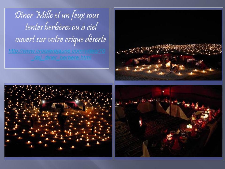 Dîner Mille et un feux sous tentes berbères ou à ciel ouvert sur votre crique déserte http://www.croisierejaune.com/video/10 _dej_diner_berbere.html