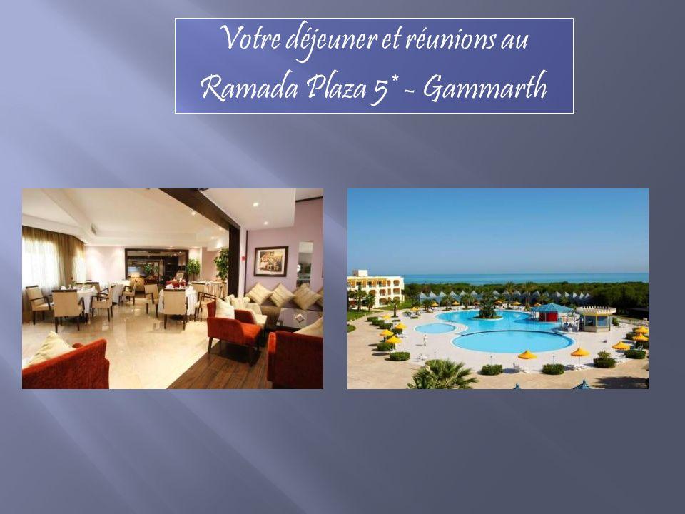 Votre déjeuner et réunions au Ramada Plaza 5* - Gammarth