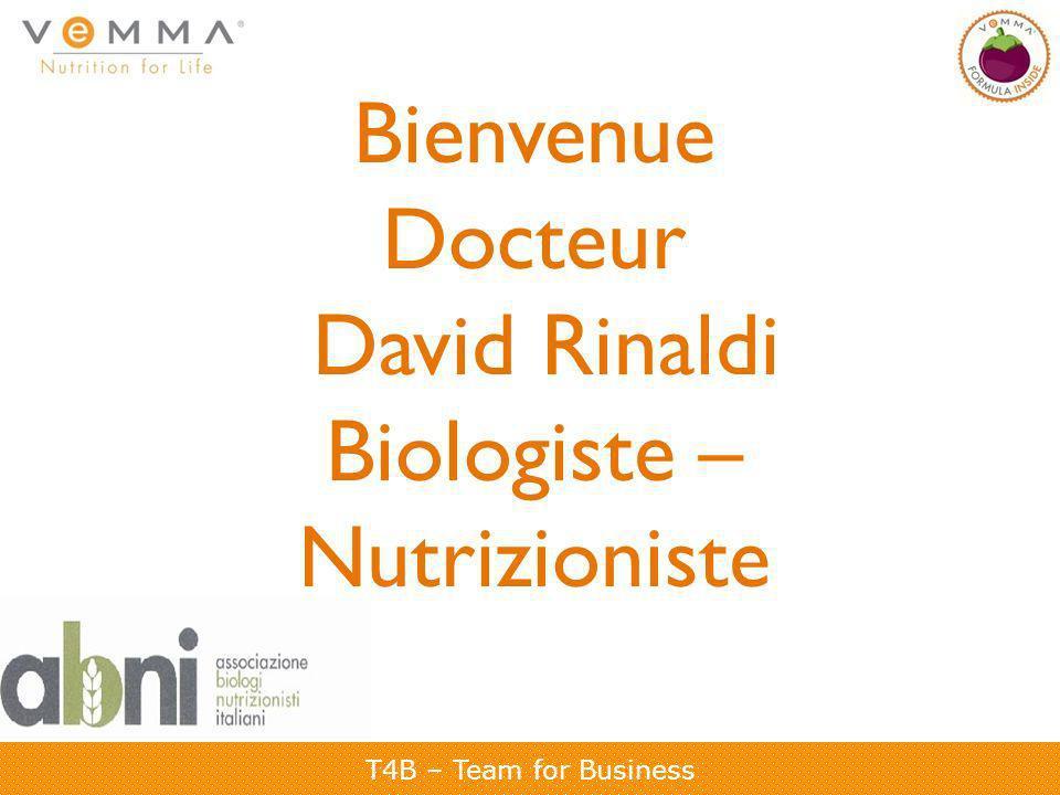 T4B – Team for Business Bienvenue Docteur David Rinaldi Biologiste – Nutrizioniste