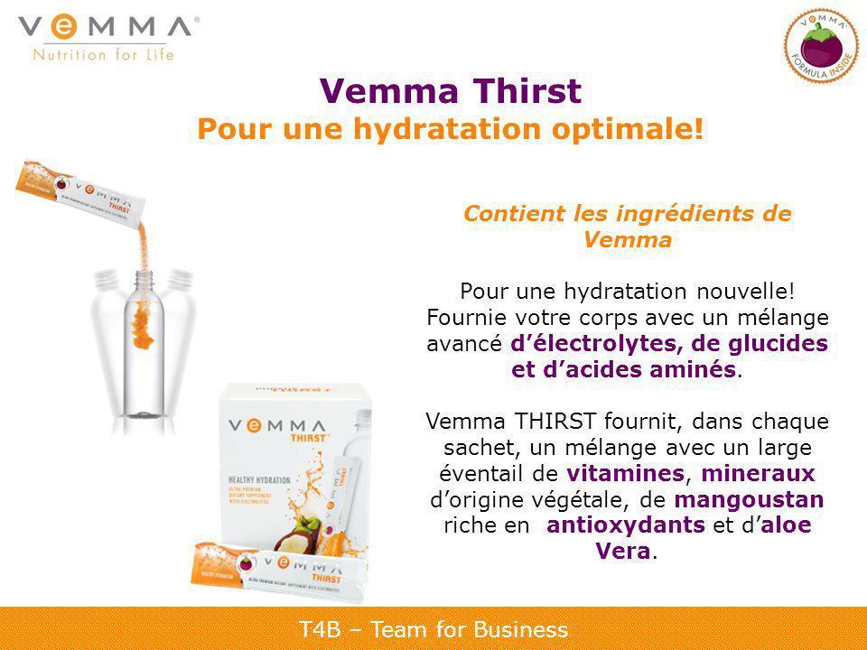 T4B – Team for Business Vemma Thirst Pour une hydratation optimale! Contient les ingrédients de Vemma Pour une hydratation nouvelle! Fournie votre cor