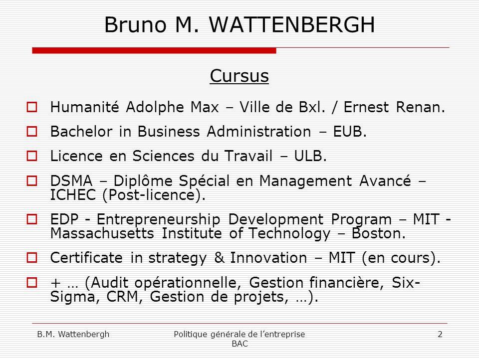 B.M.WattenberghPolitique générale de lentreprise BAC 3 Bruno M.