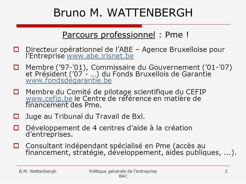 B.M.WattenberghPolitique générale de lentreprise BAC 4 Bruno M.