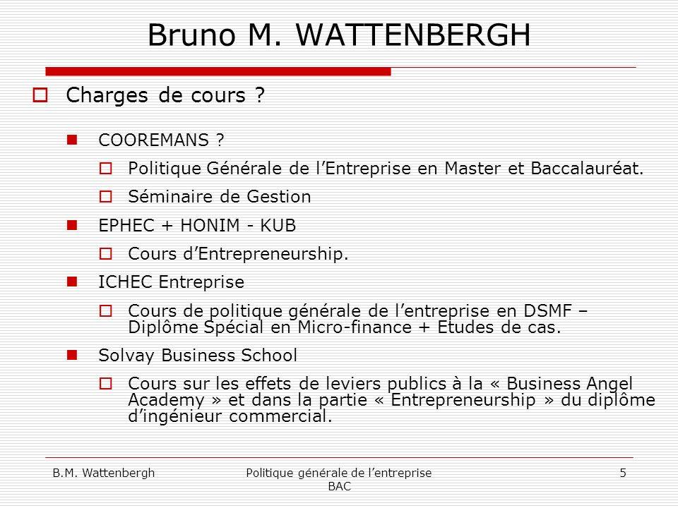 B.M. WattenberghPolitique générale de lentreprise BAC 5 Bruno M.