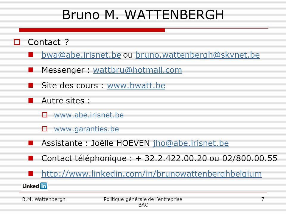 B.M. WattenberghPolitique générale de lentreprise BAC 7 Bruno M.
