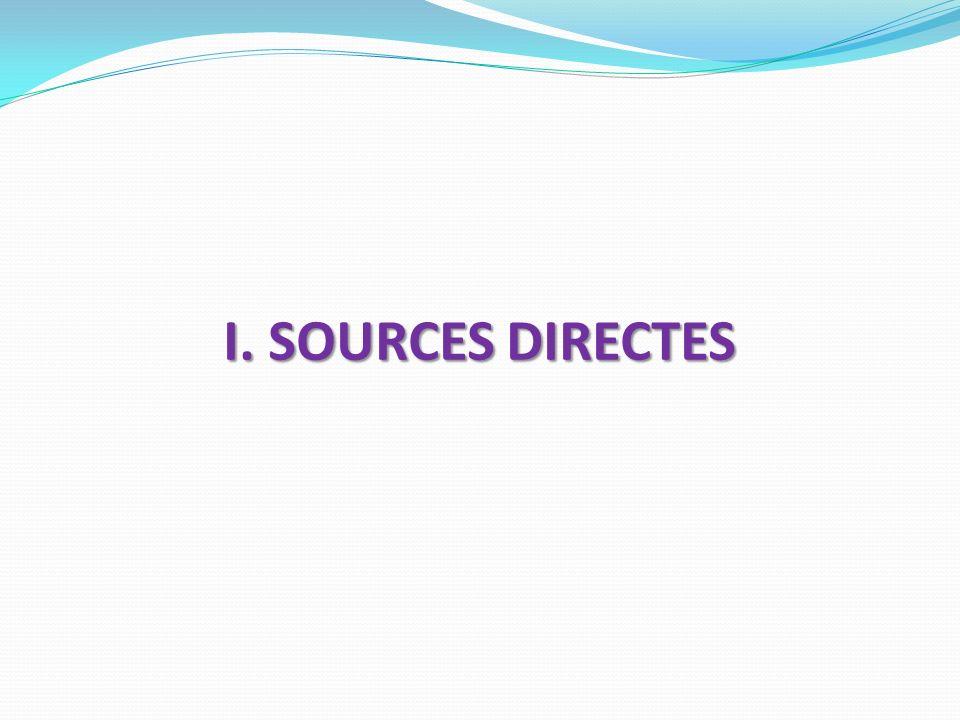 I. SOURCES DIRECTES