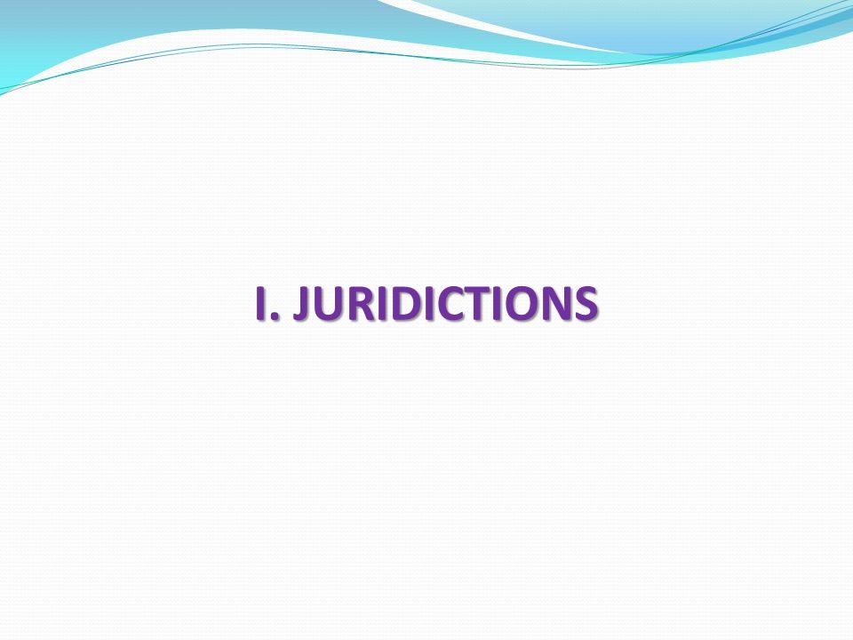 I. JURIDICTIONS