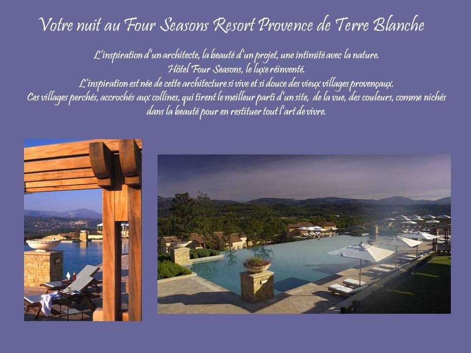 Votre nuit au Four Seasons Resort Provence de Terre Blanche Linspiration dun architecte, la beauté dun projet, une intimité avec la nature.