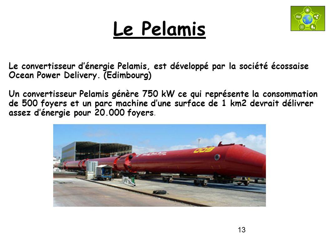 13 Le convertisseur dénergie Pelamis, est développé par la société écossaise Ocean Power Delivery. (Edimbourg) Un convertisseur Pelamis génère 750 kW