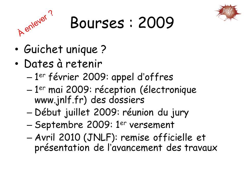 Bourses : 2009 Guichet unique ? Dates à retenir – 1 er février 2009: appel doffres – 1 er mai 2009: réception (électronique www.jnlf.fr) des dossiers