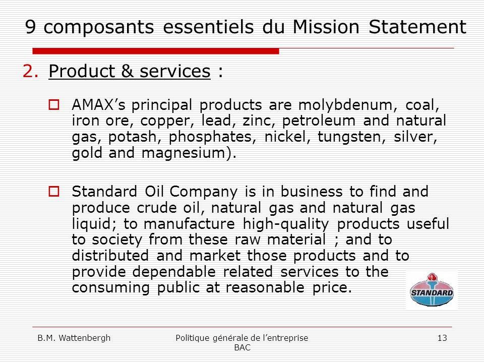 B.M. WattenberghPolitique générale de lentreprise BAC 13 9 composants essentiels du Mission Statement 2.Product & services : AMAXs principal products