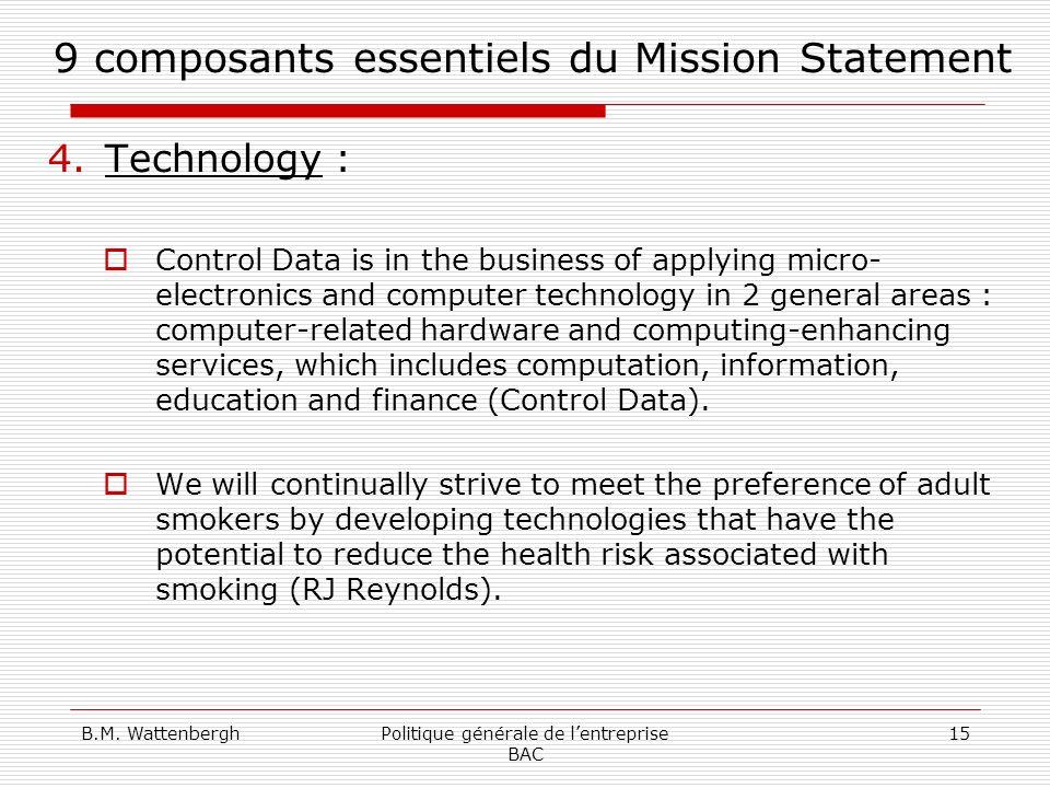 B.M. WattenberghPolitique générale de lentreprise BAC 15 9 composants essentiels du Mission Statement 4.Technology : Control Data is in the business o