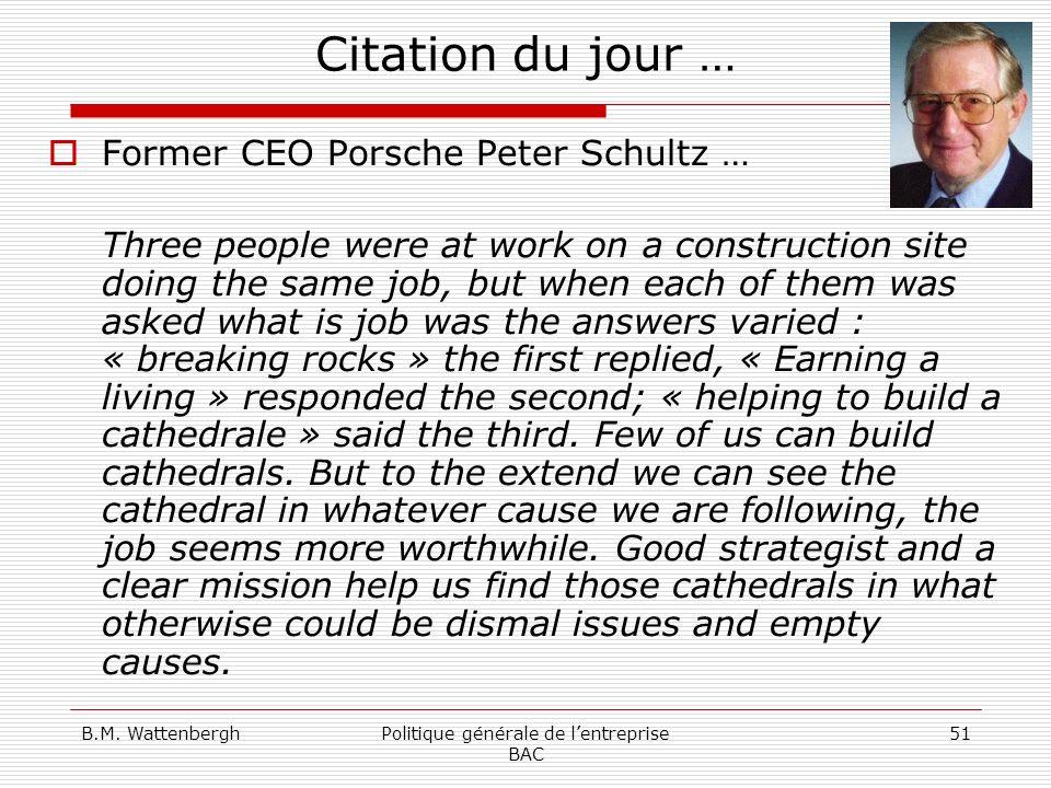 B.M. WattenberghPolitique générale de lentreprise BAC 51 Citation du jour … Former CEO Porsche Peter Schultz … Three people were at work on a construc