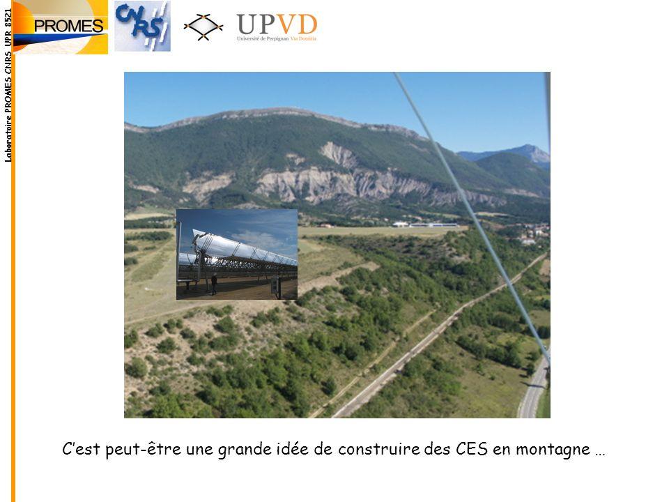 Cest peut-être une grande idée de construire des CES en montagne …