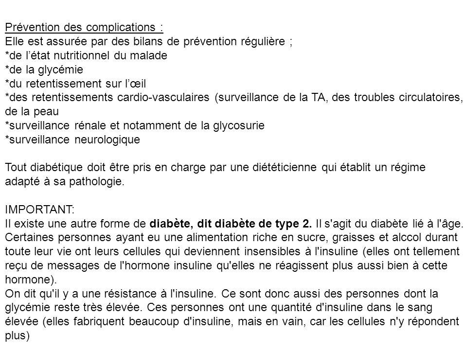 Prévention des complications : Elle est assurée par des bilans de prévention régulière ; *de létat nutritionnel du malade *de la glycémie *du retentis