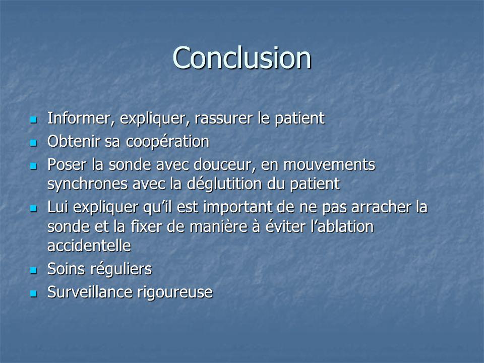 Conclusion Informer, expliquer, rassurer le patient Informer, expliquer, rassurer le patient Obtenir sa coopération Obtenir sa coopération Poser la so