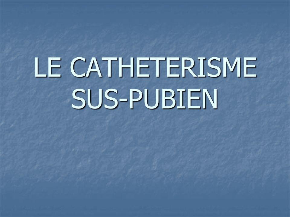 LE CATHETERISME SUS-PUBIEN