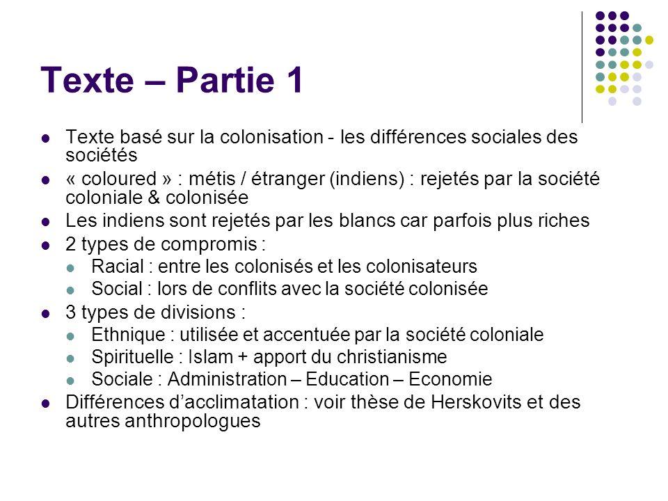 Texte – Partie 1 Texte basé sur la colonisation - les différences sociales des sociétés « coloured » : métis / étranger (indiens) : rejetés par la soc