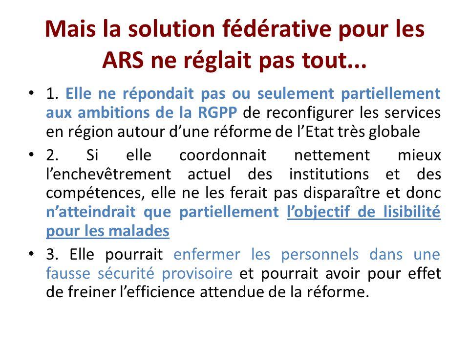 Mais la solution fédérative pour les ARS ne réglait pas tout...