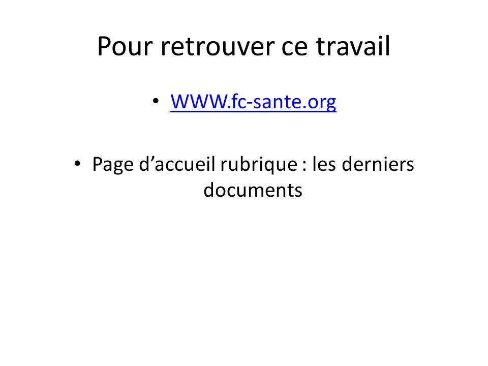 Pour retrouver ce travail WWW.fc-sante.org Page daccueil rubrique : les derniers documents