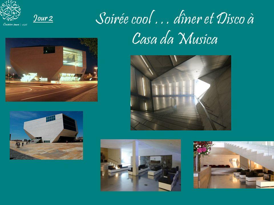 Jour 2 Soirée cool … dîner et Disco à Casa da Musica