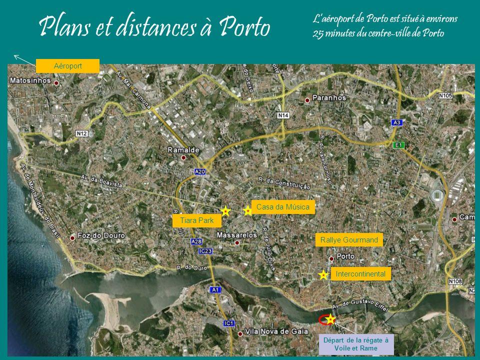 Plans et distances à Porto 3 Casa da Música Rallye Gourmand Tiara Park Départ de la régate à Voile et Rame Aéroport Laéroport de Porto est situé à env