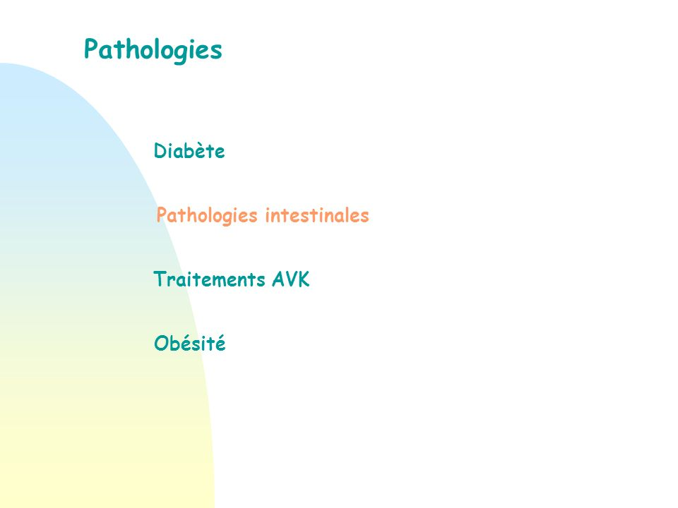 Pathologies intestinales Souvent restrictions alimentaires dues à des habitudes ancrées.